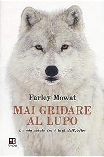Amazon.it: L'uomo che parlava con i lupi. Storie e avventure