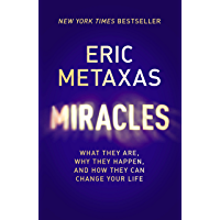Miracles: What They Are, Why They Happen, and How They Can Change Your Life (English Edition)
