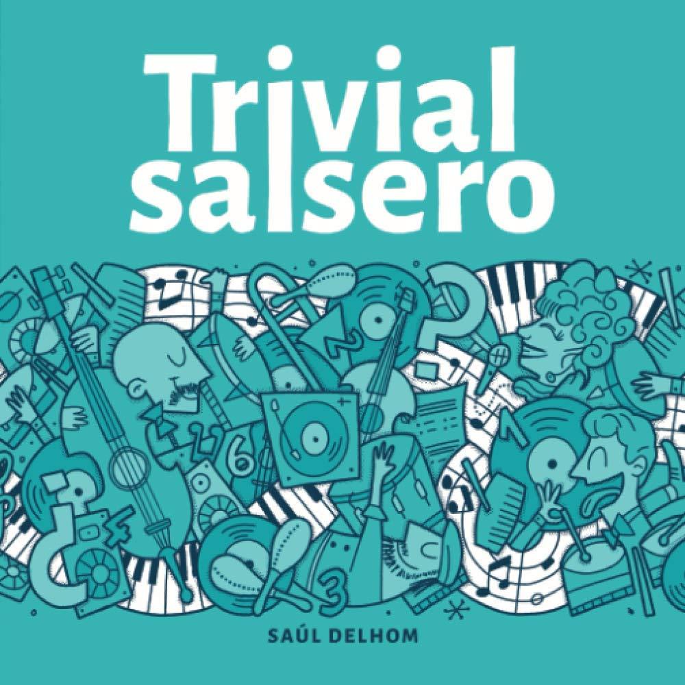 Trivial Salsero Preguntas Y Respuestas Sobre Grupos Cantantes Canciones Y Letras Spanish Edition Delhom Saul 9798699328994 Amazon Com Books