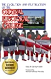 The Evolution and Destruction of the Original Electoral College: 3rd Edition