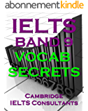 IELTS Band 9 Vocab Secrets - Your Key To Band 9 Topic Vocabulary (English Edition)