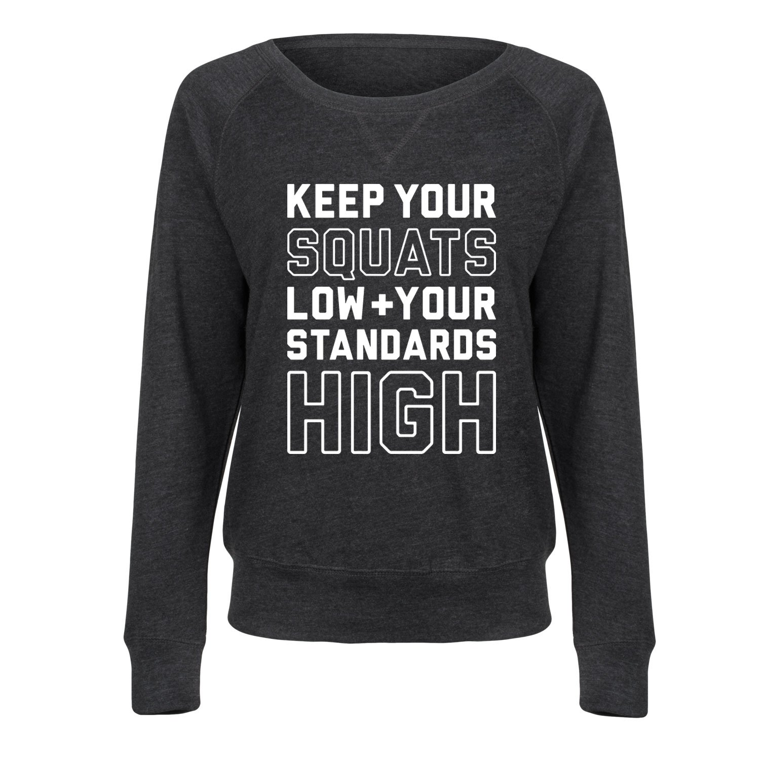 Instant Message Squats Low Standards High - Ladies French Terry Pullover Air Waves