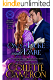 Only a Duke Would Dare: A Regency Romance (Seductive Scoundrels Book 2) (English Edition)