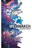 We Awaken
