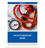 Projektmanagement Guide Broschüre DIN A4 nach ICB 3.0 (GPM/IPMA Level D - Projektmanagement-Fachmann)