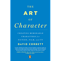 The Art of Character: Creating Memorable Characters for Fiction, Film, and TV book cover