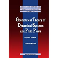 Geometrical Theory of Dynamical Systems and Fluid Flows (Advanced Series in Nonlinear Dynamics)
