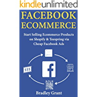 Facebook Ecommerce: Start Selling Ecommerce Products on Shopify & Teespring via Cheap Facebook Ads
