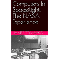 Computers In Spaceflight: The NASA Experience (English Edition)