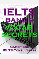 IELTS Band 9 Vocab Secrets - Your Key To Band 9 Topic Vocabulary Kindle Edition