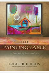 The Painting Table: A Journal of Loss and Joy Paperback