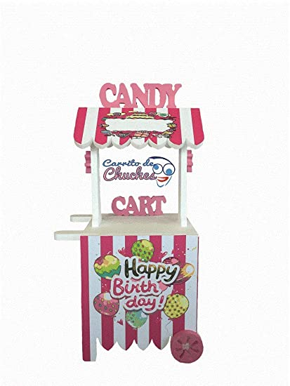 CARRITO DE CHUCHES Candy Cart Happy Birthday Rosa