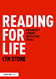Reading for Life: High Quality Literacy Instruction for All
