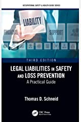 Legal Liabilities in Safety and Loss Prevention: A Practical Guide, Third Edition (Occupational Safety & Health Guide Series) Kindle Edition