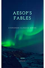 Aesop's Fables: 350 Short Stories for Kindle (Illustrated) (The Evergreen Classics) Kindle Edition