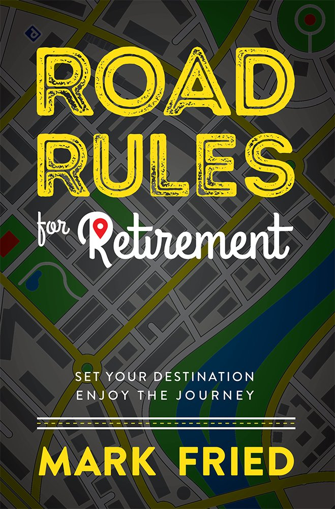 Road Rules for Retirement: Set Your Destination Enjoy The Journey