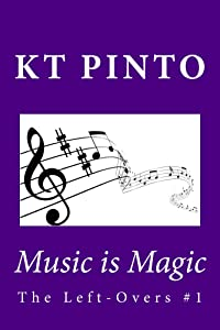 Music is Magic (The Left-Overs Book 1)