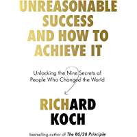 Unreasonable Success and How to Achieve It: Unlocking the Nine Secrets of People Who Changed the World (English Edition)
