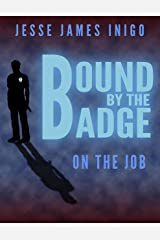 Bound by the Badge: On the Job Kindle Edition