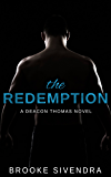 The Redemption: A Deacon Thomas Novel (The Deacon Thomas Duet Book 2)