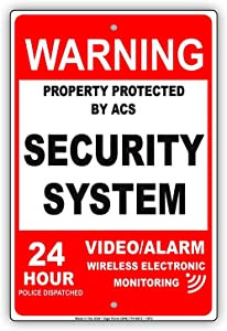 "LDWORAN Red Warning Property Protected by ACS Security System Video Alarm Wireless Electronic Monitoring 24 Hour Police Dispatch Notice Warning Sign - Metal Tin Sign 8""x 12"""