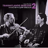 Transatlantic Sessions - Series 2: Volume One