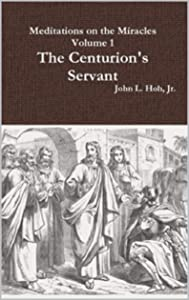Sweepstakes: Meditations on the Miracles: The Centurion's Servant