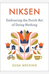 Niksen: Embracing the Dutch Art of Doing Nothing Hardcover