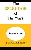 The Splendor of His Ways