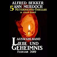 Auswahlband Liebe und Geheimnis Februar 2019 - 5 Mitternachts-Thriller in einem Band!