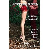 Understanding Musicality Dinámica y Sincopación: Filling in the
