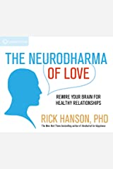 The Neurodharma of Love: Rewire Your Brain for Healthy Relationships Audio CD
