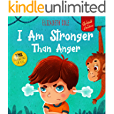 I Am Stronger Than Anger: Picture Book About Anger Management And Dealing With Kids Emotions And Feelings (Preschool…