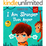 I Am Stronger Than Anger: Picture Book About Anger Management And Dealing With Kids Emotions (Preschool Feelings) (World…