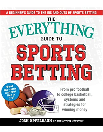 b30a5f0e5 The Everything Guide to Sports Betting  From Pro Football to College  Basketball