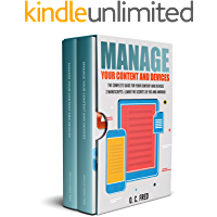 Manage Your Content and Devices: The Complete Guide for Your Content and Devices 2 Manuscripts: Learn The Secrets of IOS…