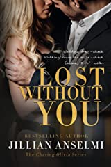 Lost Without You: Book 2 in The Chasing Olivia Series (Volume 2) Paperback