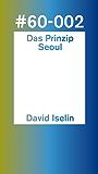 Das Prinzip Seoul (60pages)