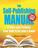 The Self-Publishing Manual: Create and Publish Your Own Print and e-Book