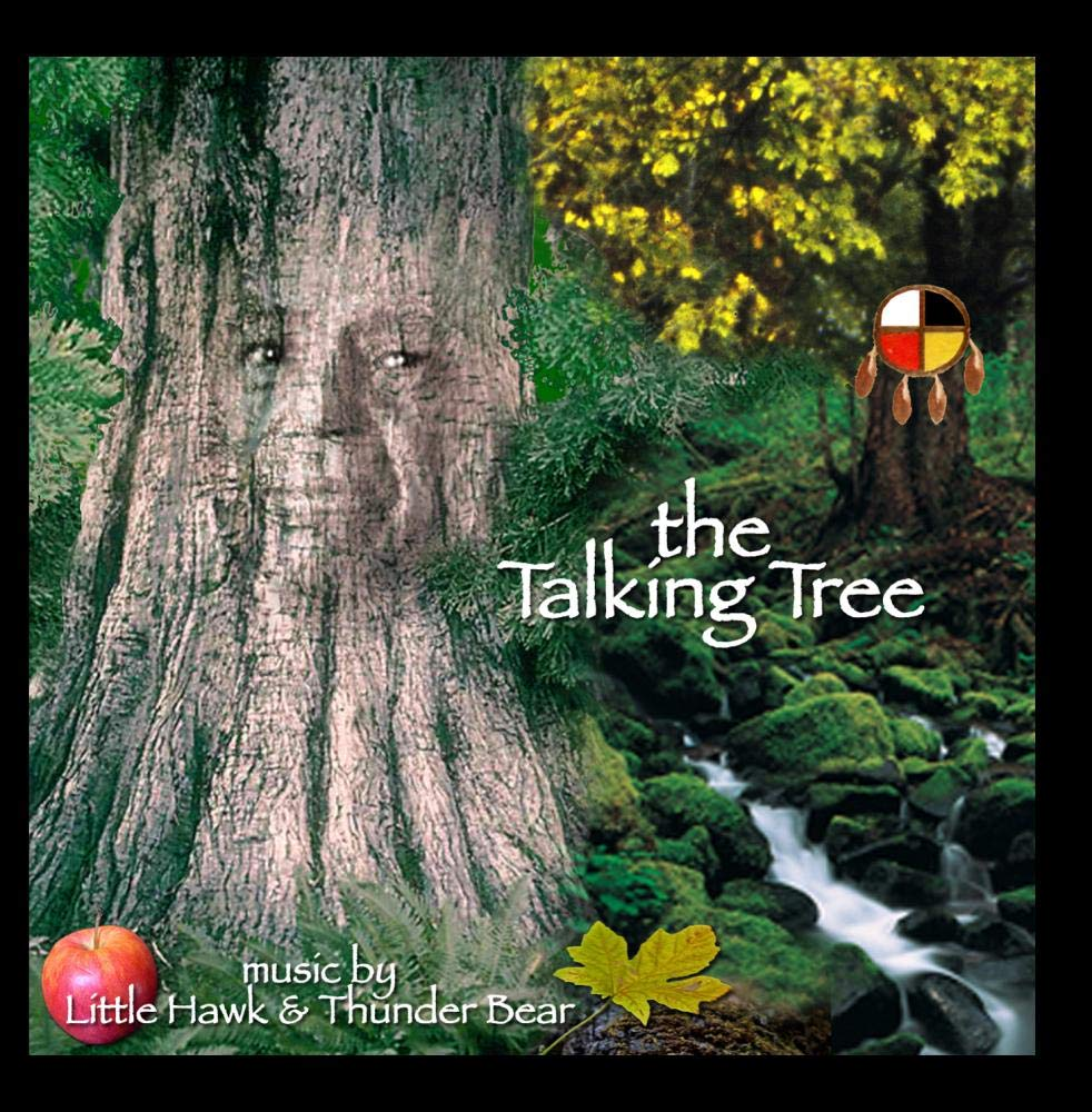 The Talking Tree -  Little Hawk & Thunder Bear