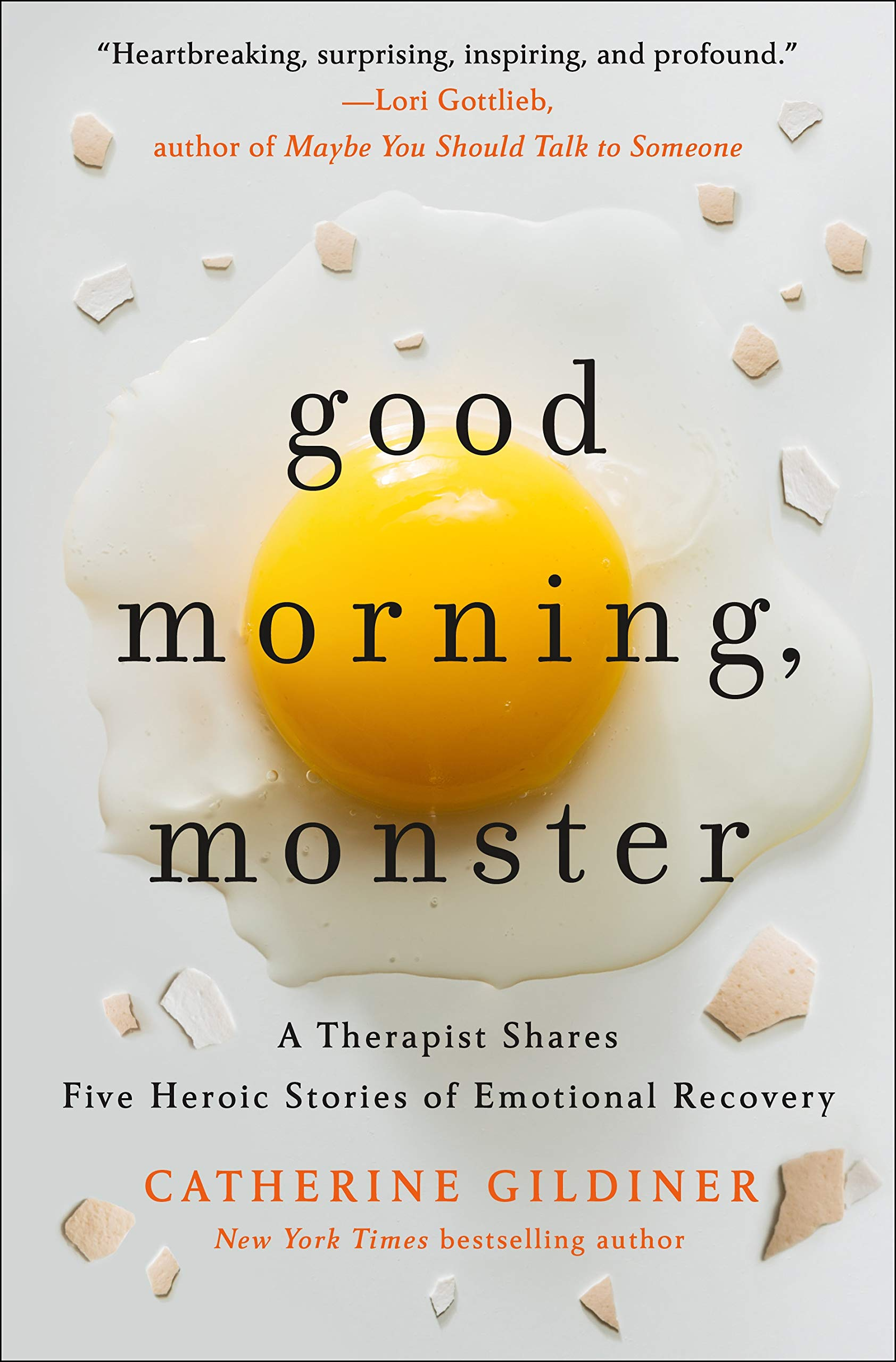 Amazon.com: Good Morning, Monster: A Therapist Shares Five Heroic Stories  of Emotional Recovery (9781250271488): Gildiner, Catherine: Books