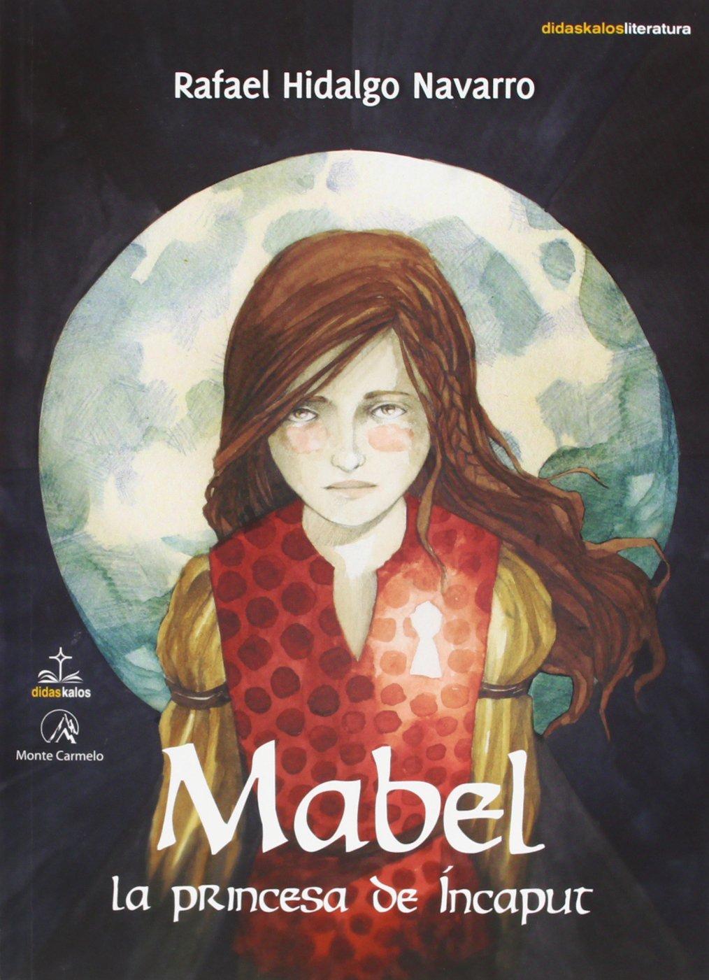 Mabel la princesa de Íncaput (Didaskalos): Amazon.es: Rafael Hidalgo: Libros