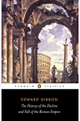 The History of the Decline and Fall of the Roman Empire (Penguin Classics) Kindle Edition