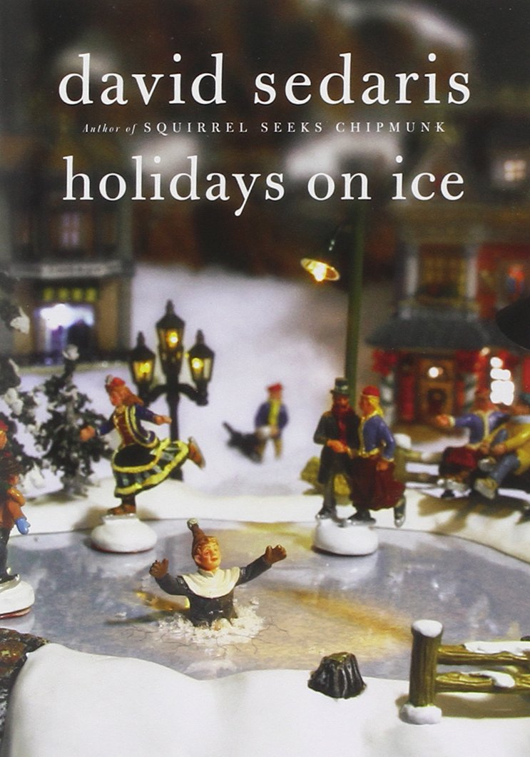 holidays on ice david sedaris 9780316078917 amazon com books