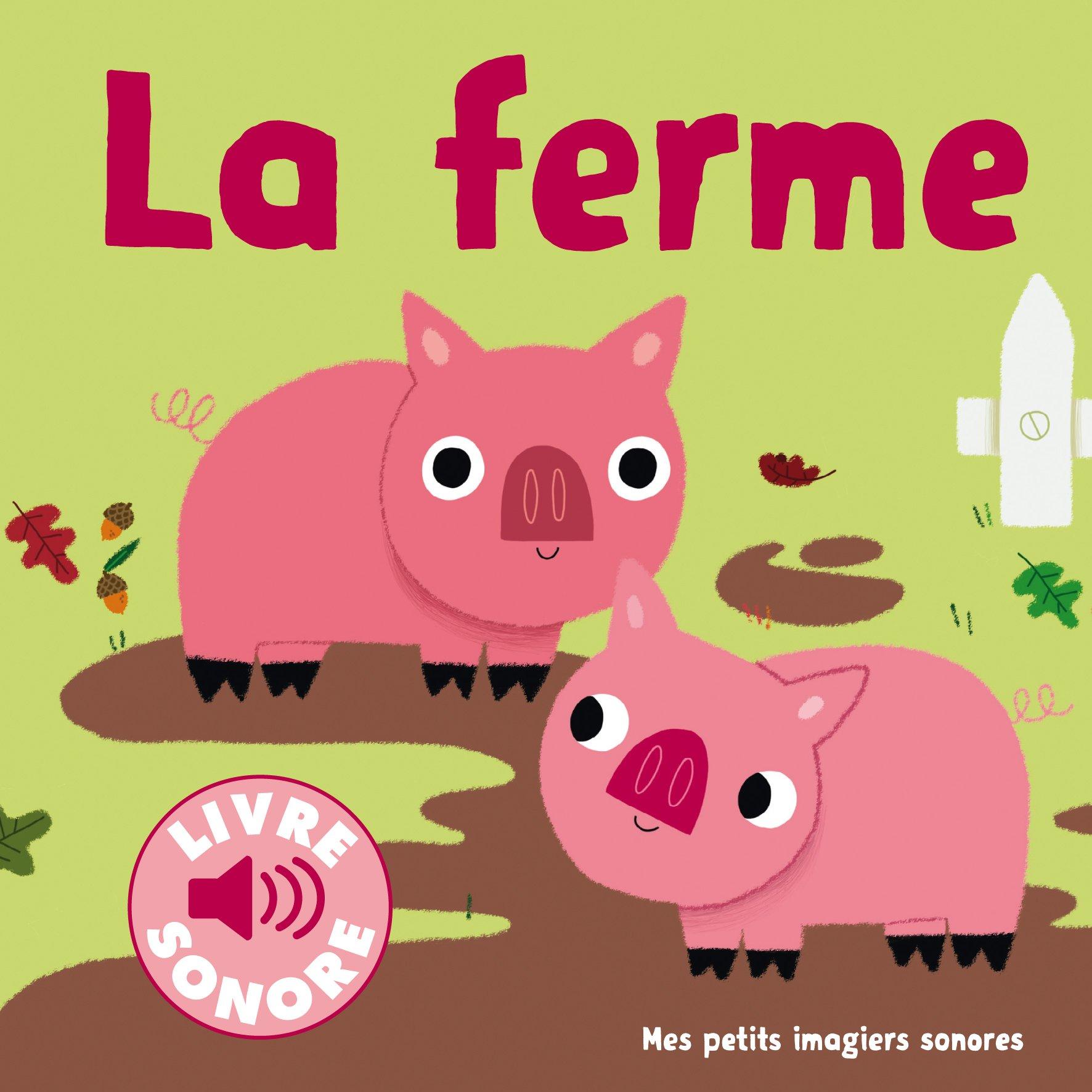 Amazon Fr La Ferme Des Sons A Ecouter Des Images A