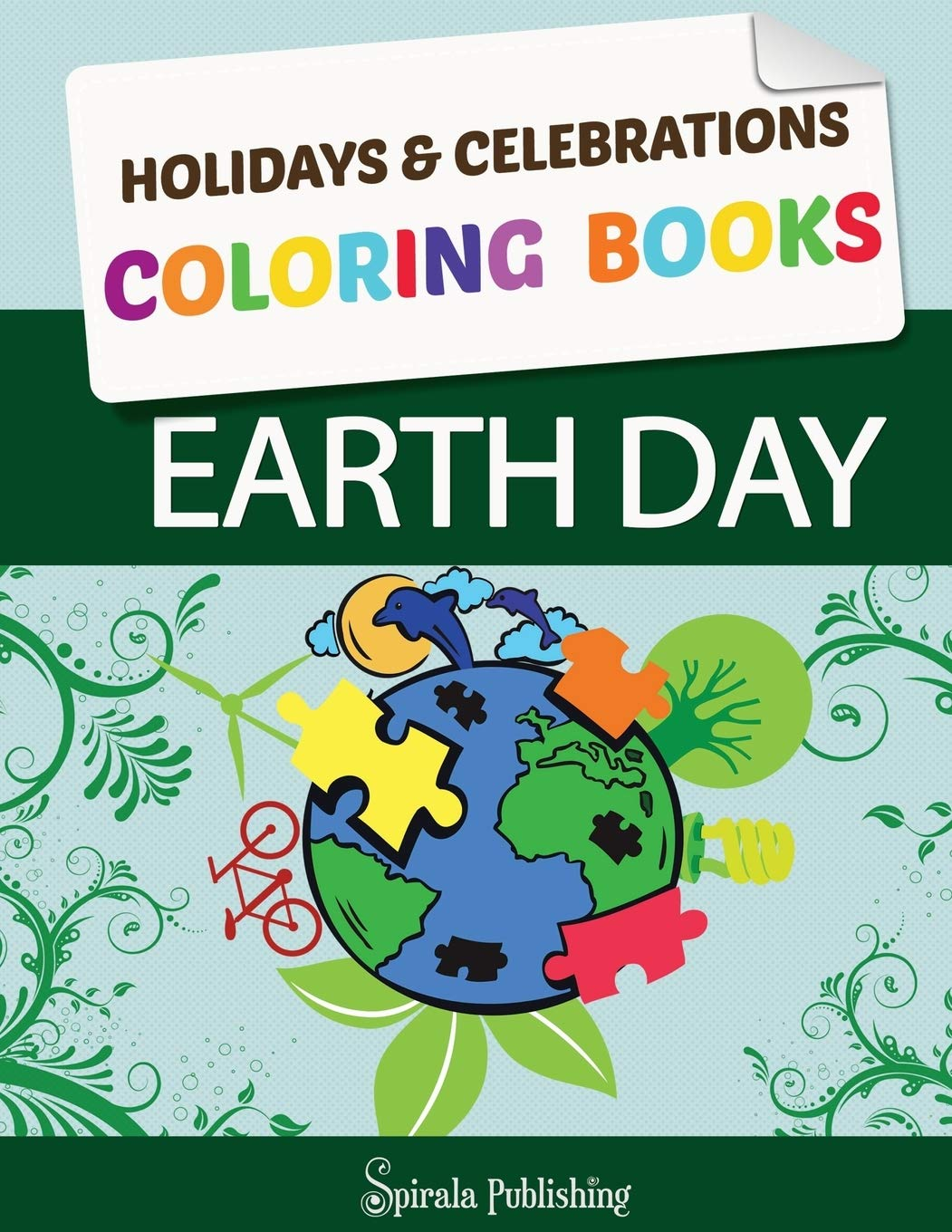Amazon Com Earth Day Coloring Book Earth Day Coloring Pages Holidays Celebrations Coloring Books 9781630225360 Holidays Celebrations Coloring Publishing Spirala Books