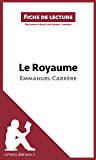 Le Royaume d'Emmanuel Carrère (Fiche de lecture): Résumé complet et analyse détaillée de l'oeuvre