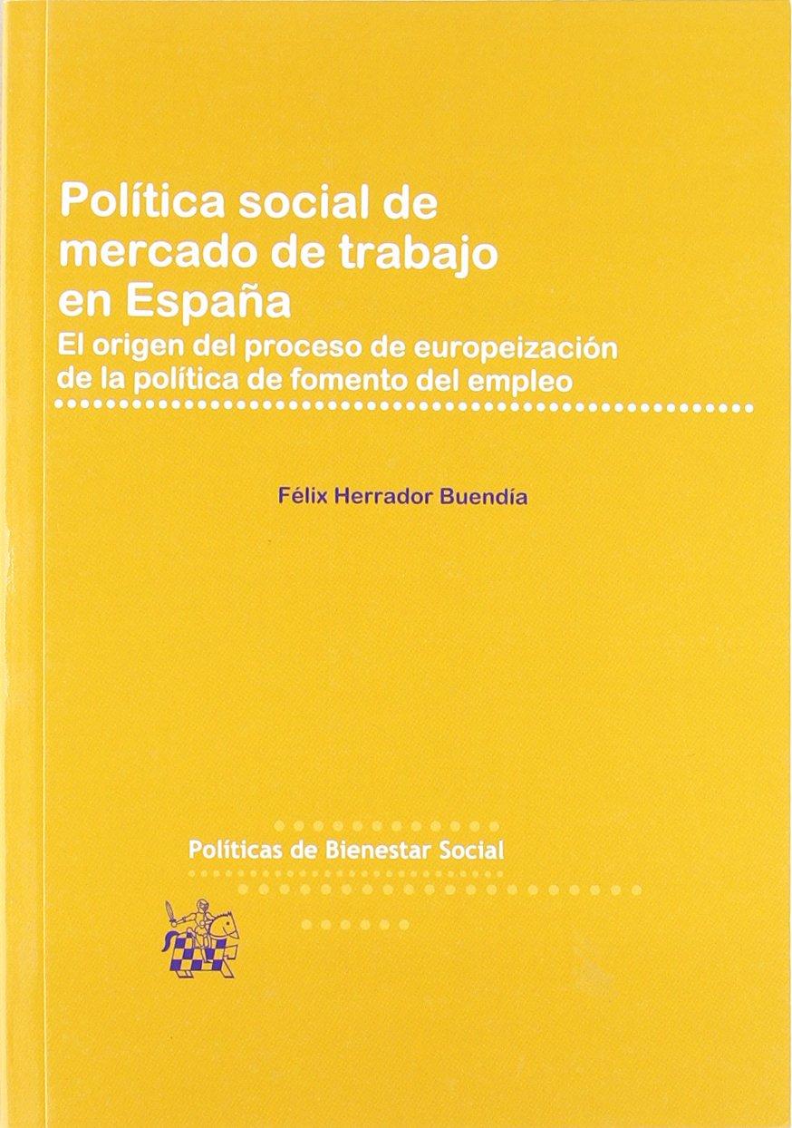 Política social de mercado de trabajo en España: Amazon.es: Félix Herrador Buendía: Libros
