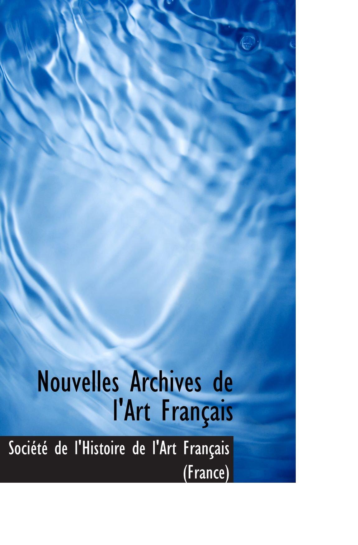 Nouvelles Archives de l'Art Français (French Edition) PDF