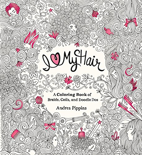 Search : I Love My Hair: A Coloring Book of Braids, Coils, and Doodle Dos